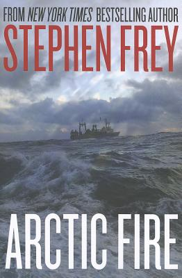 Arctic Fire By Frey, Stephen